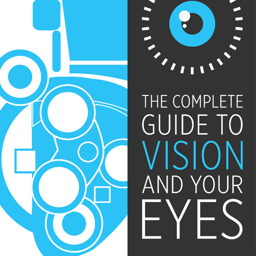 Complete Guide to Vision and Your Eyes - Shade Station